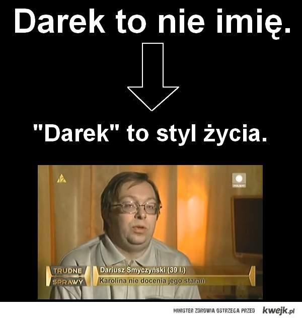 Darek, ona jeszcze będzie twoja!