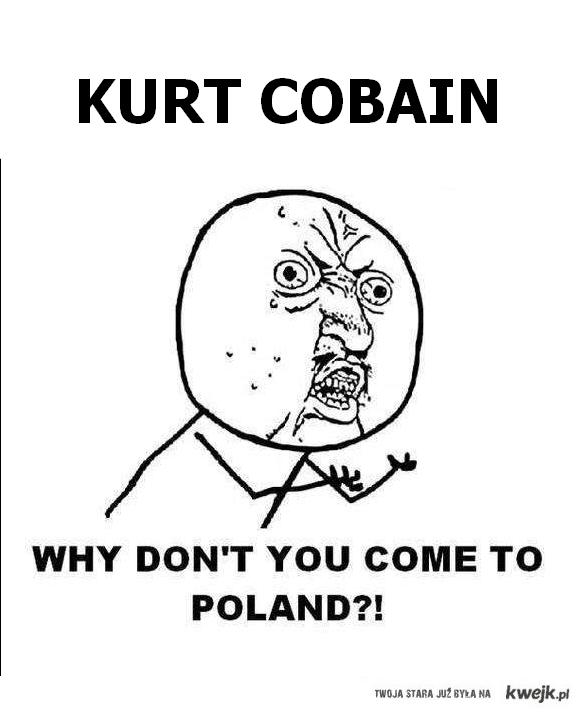 Kurt Cobain!
