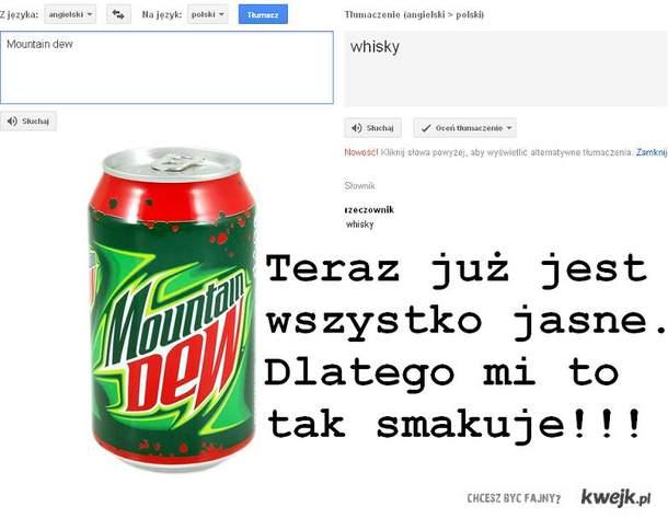 Mountain dew = whisky