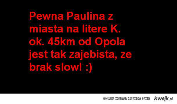 Paulinka :)