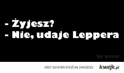 Lepper - Żyjesz ?