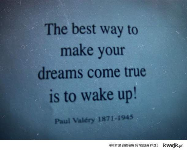 what to do to make your dreams come true??