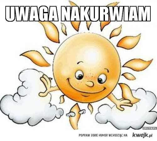 Uwaga Nakurwiam!