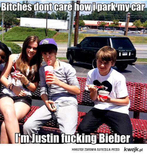 I'm Justin fucking Bieber!!!