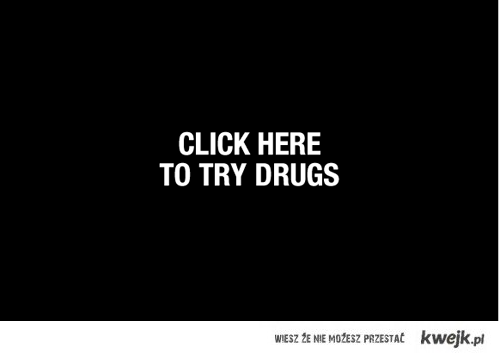 click here to try drugs
