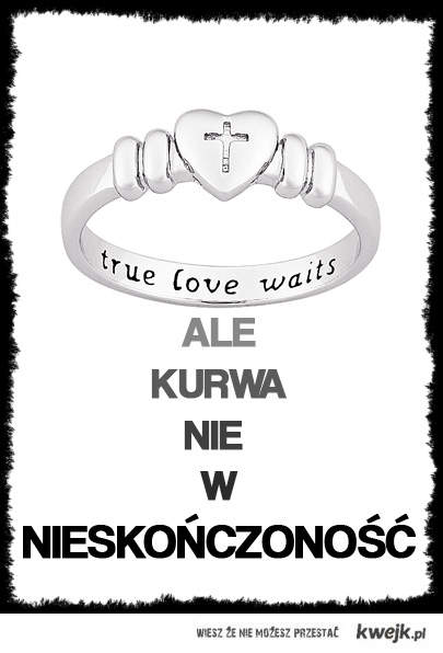 TRUE LOVE WAITS?