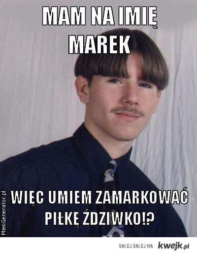 Mam na imię Marek