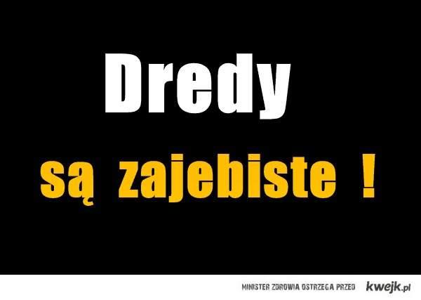 Dredy !