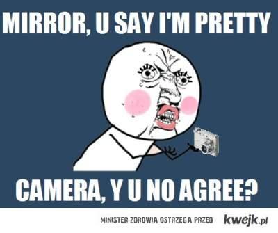 mirror why u no agree?