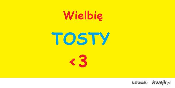 Tosty <3