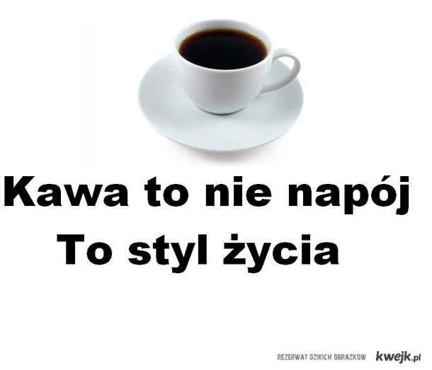 kawa -  styl życia