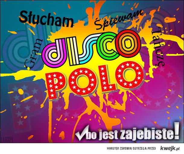 Disco Polo jest Zajebiste!
