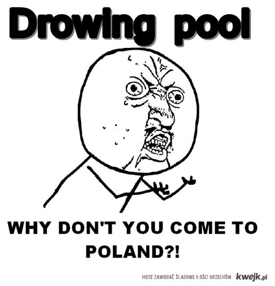 drowing pool