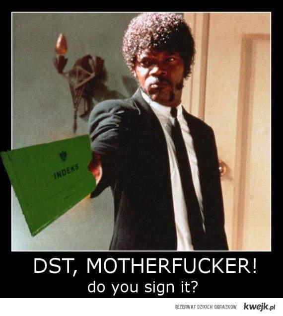 DST MOTHERFUCKER!