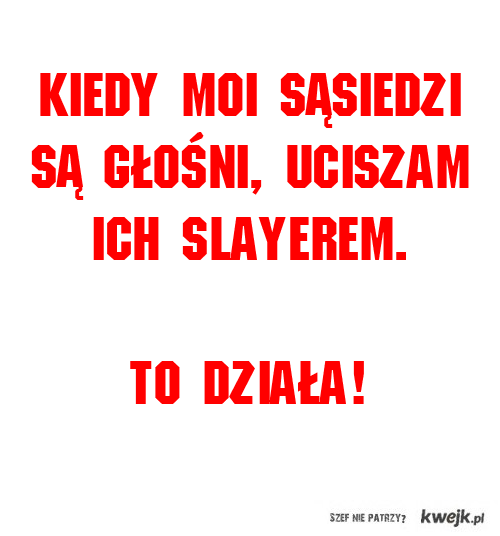 slayer vs sąsiedzi