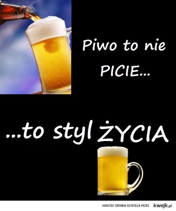 Piwko to styl Życia;]