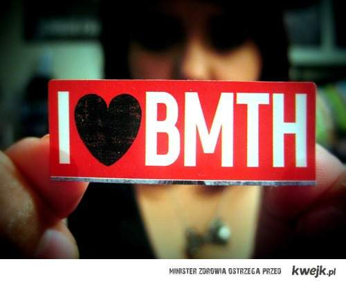I love BMTH