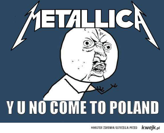 METALLICA COME TO POLAND!