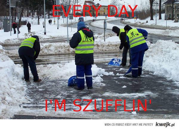 szufflin' every day...