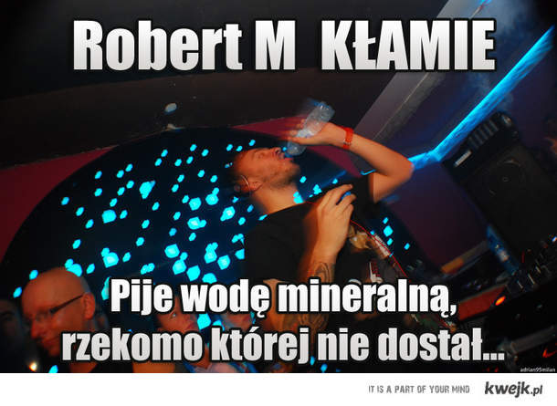 Robert M kłamca