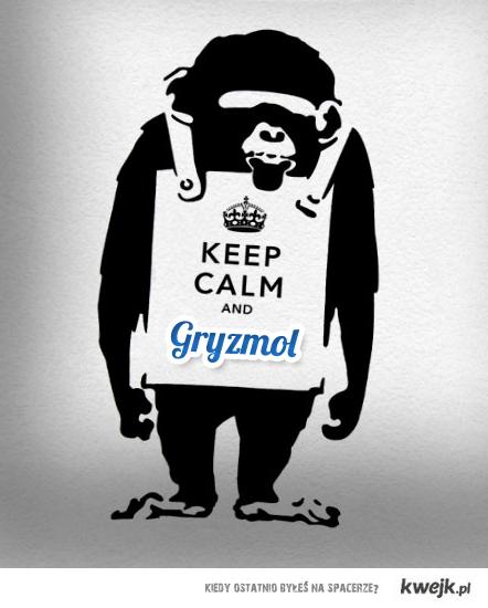 Keep Calm and Gryzmol