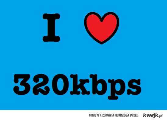 I <3 320kbps