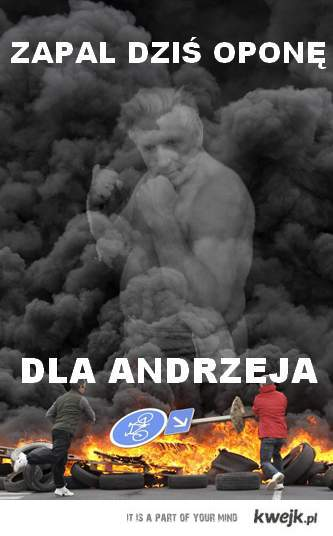 Zapalmy oponę Andrrzejowi