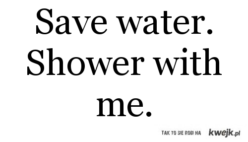 save water <3