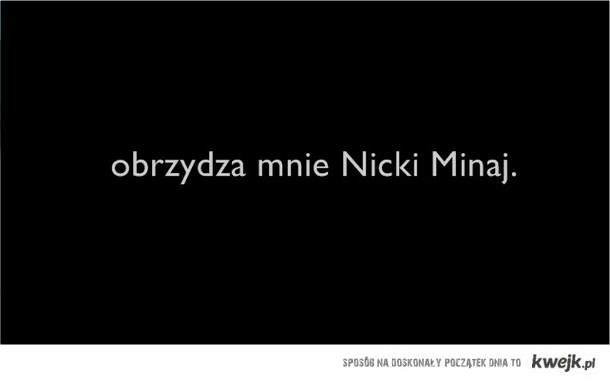 Obrzydza mnie Nicki Minaj