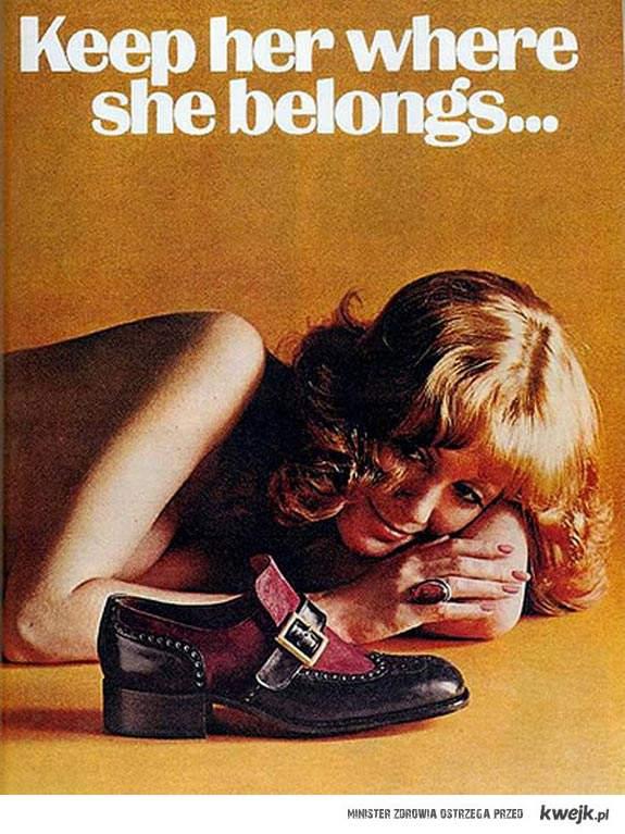 Keep her where she belongs...