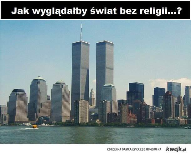 Jak wyglądałby świat bez religii...?