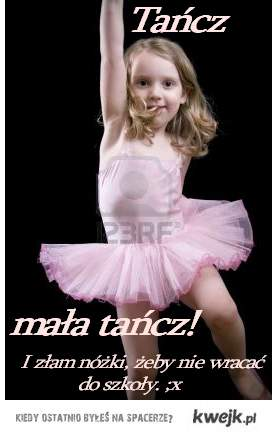 Tańcz mała tańcz..