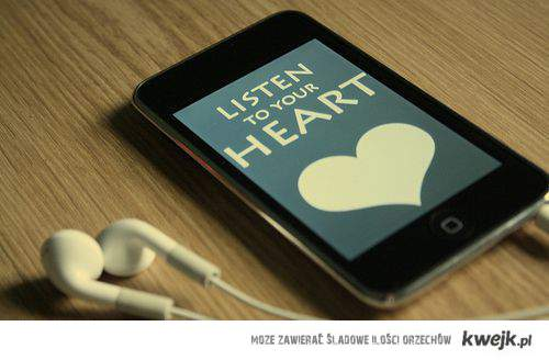 listen to you heart ♥