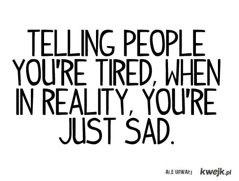 just sad