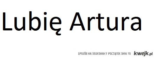 Lubię Artura
