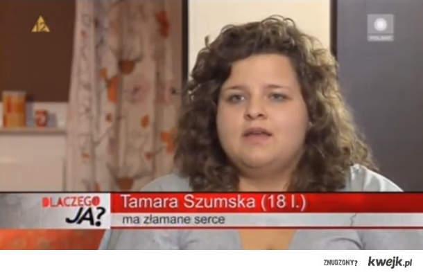 Tamara ma złamane serce