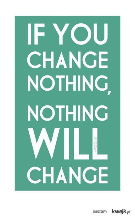 nothing will change