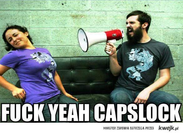 fuck yeah capslock