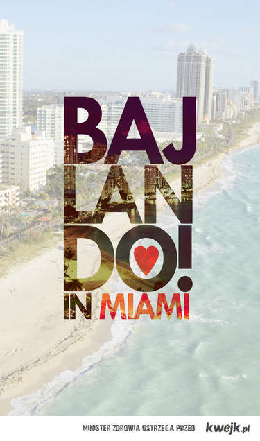 Bajlando w Miami!