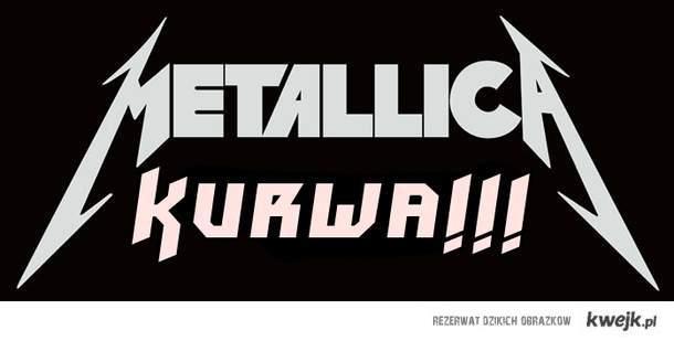 METALLICA KURWA!!!