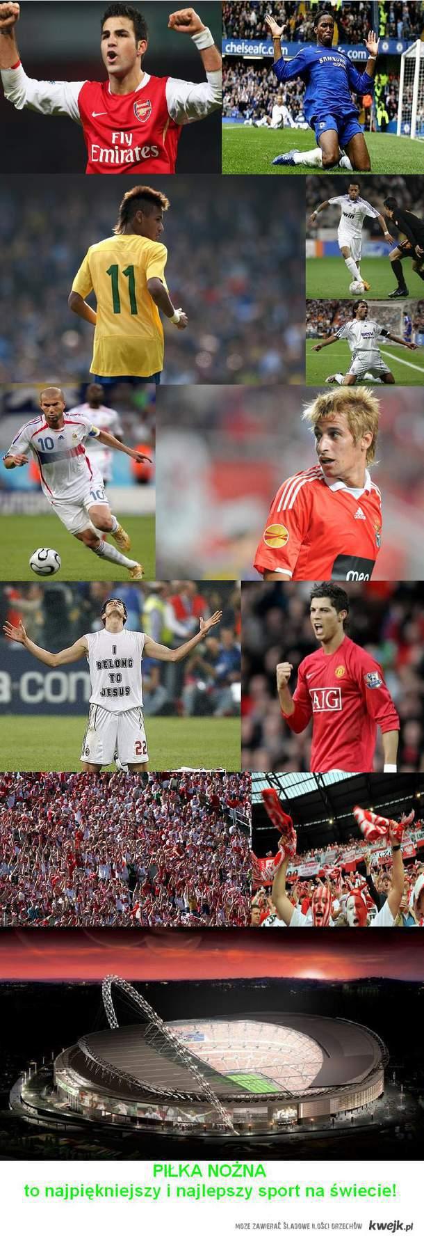 piłka nożna to najpiękniejszy i najlepszy sport na świecie!