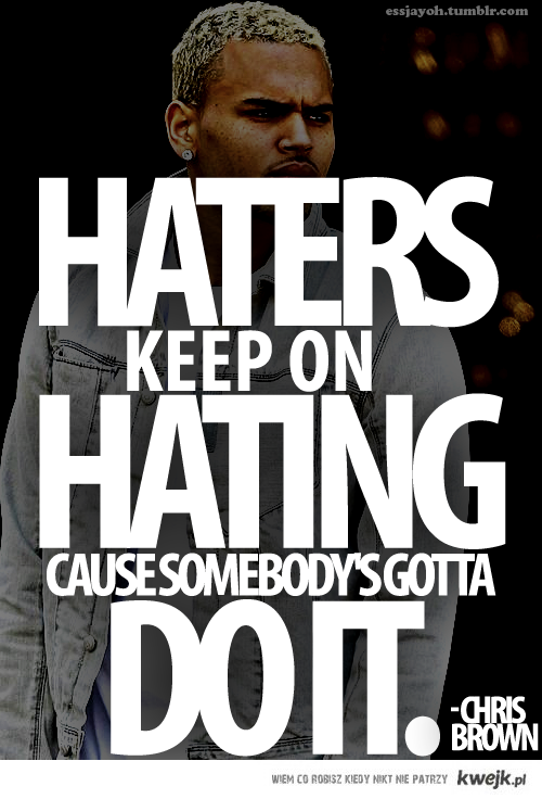haters -,-