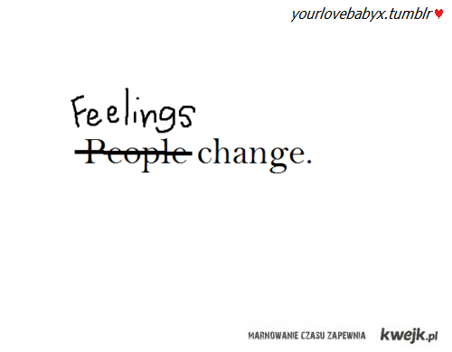 feelings change