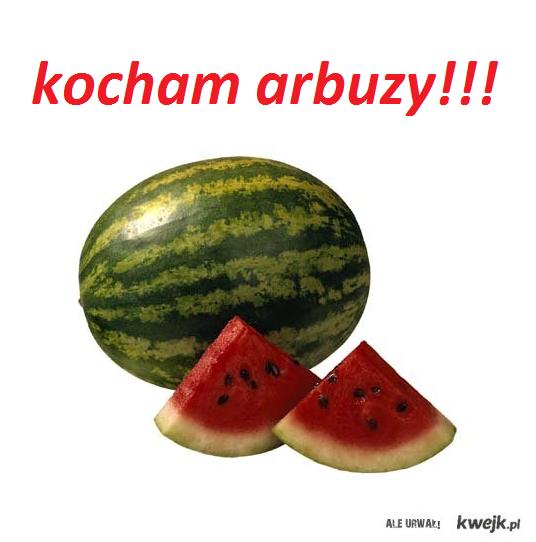 kocham arbuzy