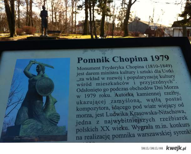 Tak chyba nie wygląda pomnik Chopina :D