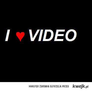 Video  ♥