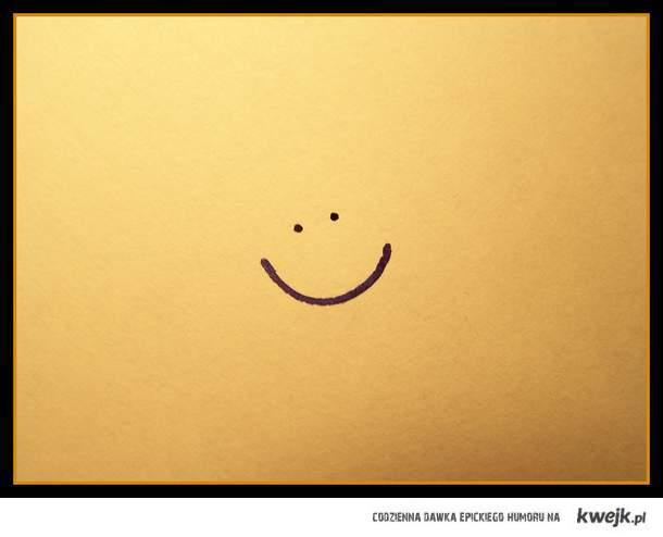 weź się kurwa uśmiechnij