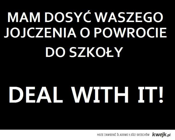 DEAL WITH IT!