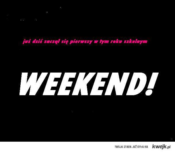 weekend .