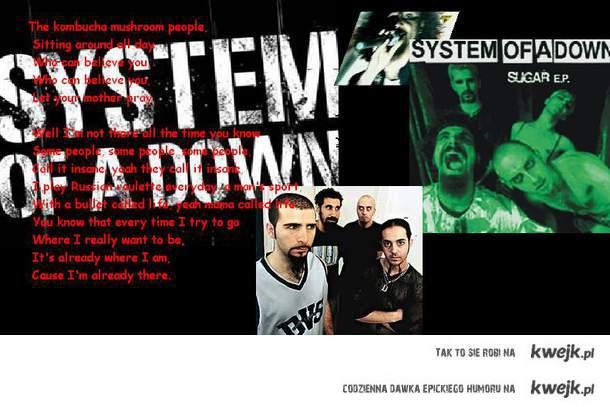 SYSTEM OF A DOWN, SUGAR!!!!!